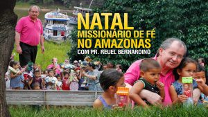 Natal Missionário de Fé no Amazonas