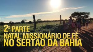 Gideões Natal missionário de fé no sertão da Bahia (2ª Parte)