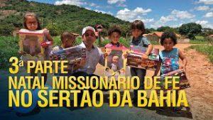 Natal Missionário de fé no sertão da Bahia 2017 (3ª Parte)