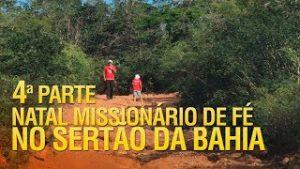 Natal Missionário de fé no sertão da Bahia 2017 (4ª Parte)