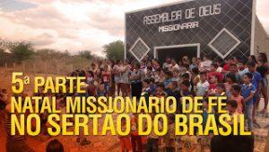 Natal Missionário de Fé no sertão do Brasil (5ª Parte)