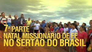 Natal Missionário de Fé no sertão do Brasil (7ª Parte)