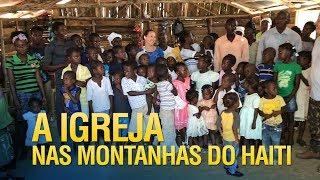 A Igreja nas montanhas do Haiti