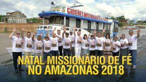 Natal Missionário de Fé no Amazonas 2018
