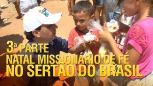 Natal Missionário de Fé no Sertão do Brasil (3ª Parte)