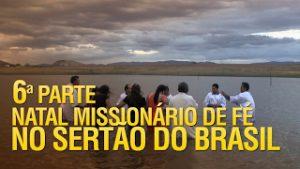 Natal Missionário de Fé no sertão do Brasil (6ª Parte)