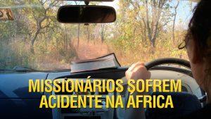 Missionários dos Gideões sofrem acidente de carro em Moçambique