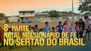 Gideões Natal Missionário de Fé no sertão do Brasil (8ª Parte)