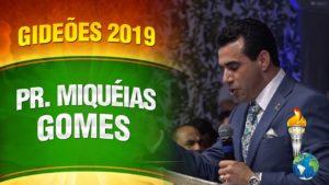 Gideões 2019 – Pr. Miquéias Gomes