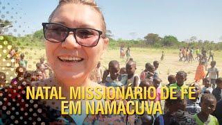 Natal Missionario de Fé em Namacuva