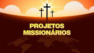Projetos Missionários