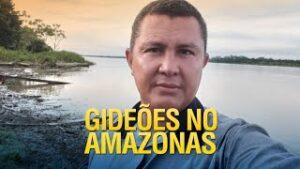 Evangelizando no Amazonas – Missionário Dejane