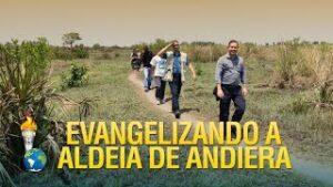Gideões evangelizando a aldeia de Andiera