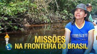 Missões na fronteira do Brasil com a missionária Ivonete