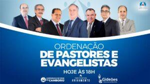 Ordenação de Pastores e Evangelistas